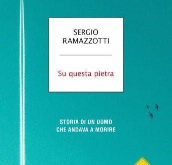 Su questa pietra – di Sergio Ramazzotti (Mondadori)