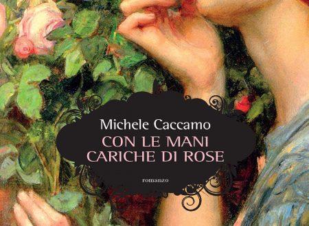 Con le mani cariche di rose – di Michele Caccamo (Elliot)