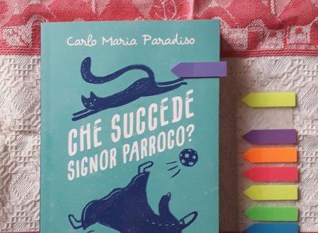 Che succede signor parroco? – di Carlo Maria Paradiso (San Paolo)