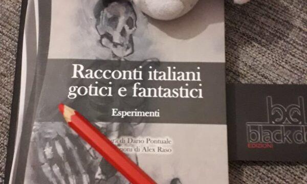 Racconti italiani gotici e fantastici – a cura di Dario Pontuale (Black Dog)