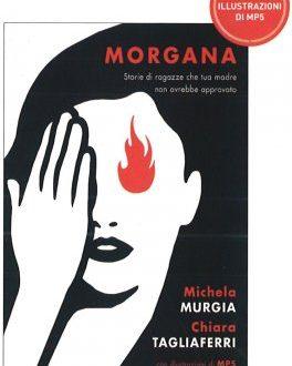 Morgana – di M. Murgia e C. Tagliaferri