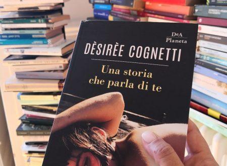 """""""Una Storia che parla di te"""" di Dèsirèe Cognetti (DeA Planeta)"""