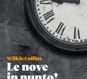 Le nove in punto! – di Wilkie Collins (Toutcourt)