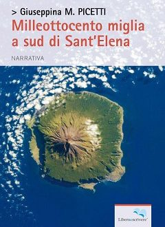 Milleottocento miglia a sud di Sant'Elena – di Giuseppina M. Picetti (Liberodiscrivere)