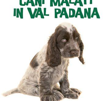 Cani malati in Val Padana – di Francesco Rago (Ultra)