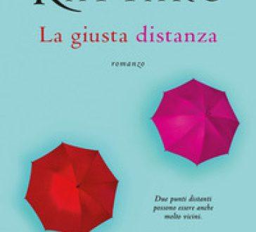 """""""La Giusta Distanza"""" di Sara Rattaro (Sperling & Kupfer)"""
