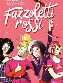 """""""Fazzoletti Rossi"""" di Roberta Marasco (Il Battello a Vapore)"""