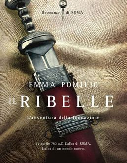 Il ribelle – di Emma Pompilio (Mondadori)