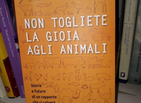 Non togliete la gioia agli animali – Maurizio Quilici                                                              (San Paolo)