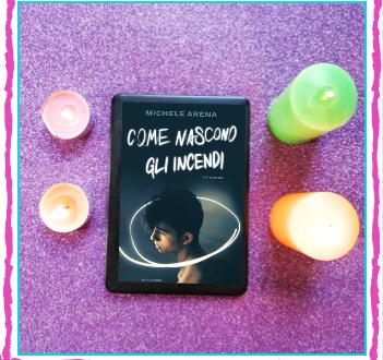 Come nascono gli incendi – Michele Arena (Mondadori)