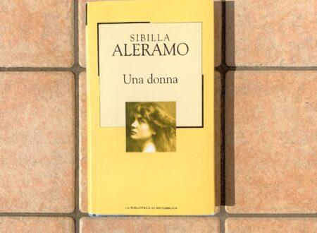 """""""Una donna"""" – di Sibilla Aleramo"""