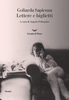 """Goliarda Sapienza """"Lettere e Biglietti"""""""