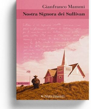 """""""Nostra Signora dei Sullivan"""" di Gianfranco Mammi (Nutrimenti)"""