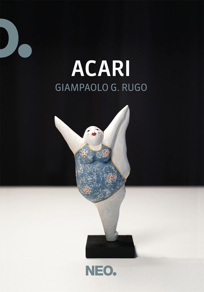 """""""Acari"""" di Giampaolo G. Rugo (NEO Edizioni)"""