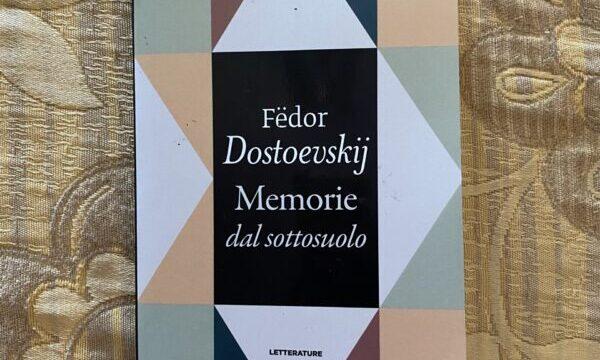 """""""Memorie dal sottosuolo"""" – Fëdor Dostoevskij"""