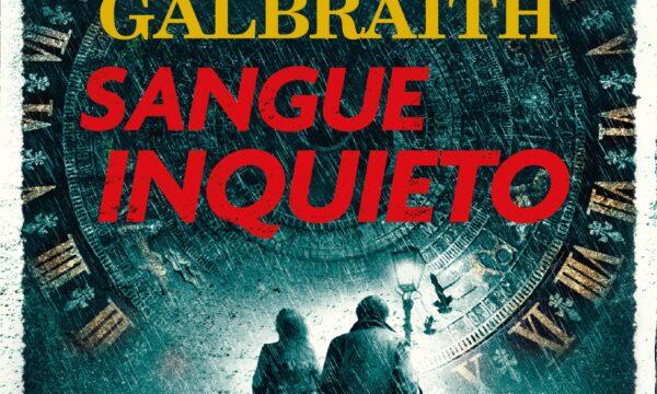 Sangue Inquieto di Robert Galbraith (salani)