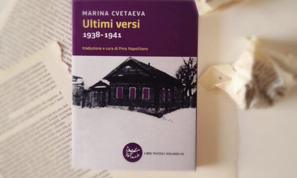 """Ultimi Versi"" di Marina Cvetaeva (Voland )"