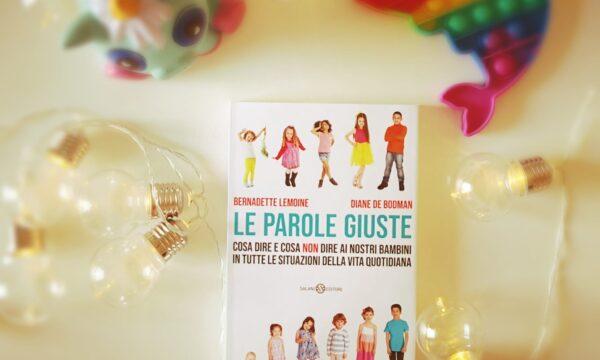 """Le Parole Giuste"" di Bernadette Lemoine e Diane De Bodman (Salani Editore)"