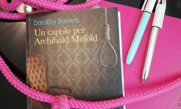 Un cappio per Archibald Mitfold – di Dorothy Bowers (Edizioni Le Assassine)