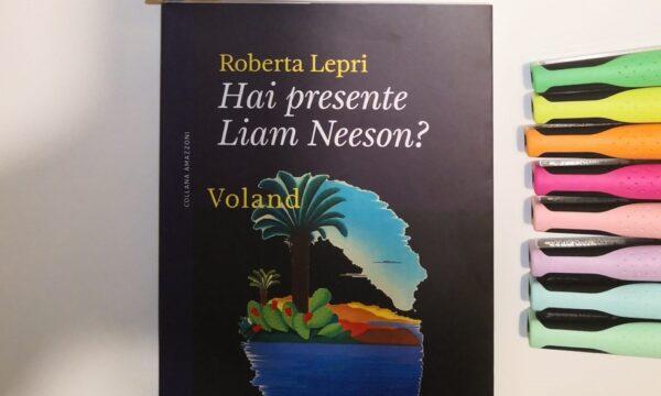 """""""Hai presente Liam Neeson?"""" di Roberta Lepri per Voland Edizioni"""