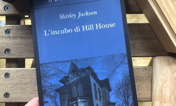 Shirley Jackson, L'incubo di Hill House (Adelphi)